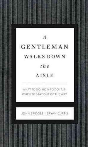 a gentleman walks down the aisle book