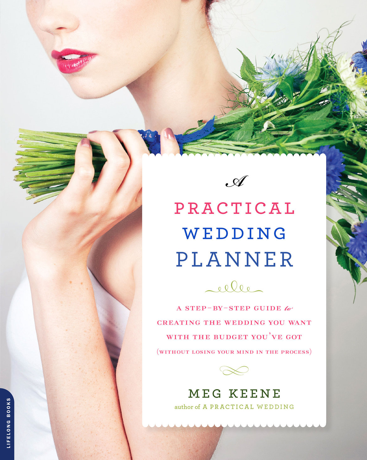 a practical wedding planner step by step guide to creating the wedding you want with the budget youve got
