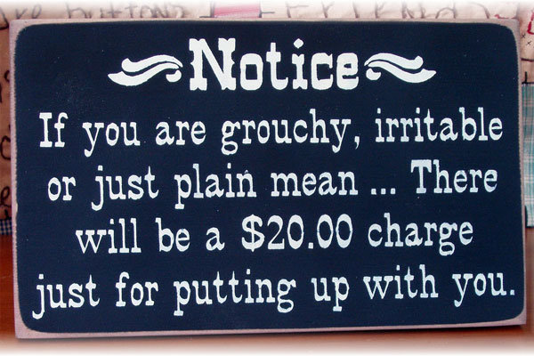 grouchy irritable mean sign